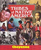 img - for Cheyenne (Tribes of Native America) book / textbook / text book
