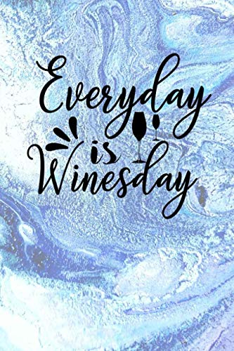 Everyday Is Winesday: Wine tasting party review book by Lawrence Westfall