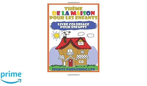 Amazon Com Theme De La Maison Pour Les Enfants Livre Coloriage