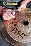 img - for Art, Technology, and Language Across the Middle East (Understanding the Cultures of the Middle East) book / textbook / text book