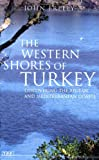 Front cover for the book The Western Shores of Turkey: Discovering the Aegean and Mediterranean Coasts by John Freely