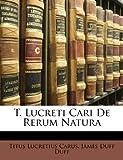 Image of T. Lucreti Cari De Rerum Natura (Latin Edition)