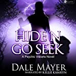 Hide'n Go Seek: Psychic Visions, Book 2 | Dale Mayer