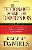 El diccionario sobre los demonios - vol. 1: Conozca a su enemigo. Aprenda sus estrategias.  Derrotelo! (Spanish Edition)