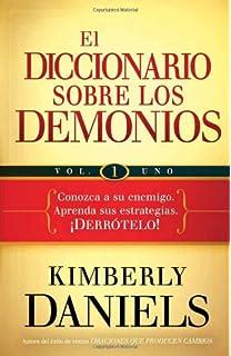 El diccionario sobre los demonios - vol. 1: Conozca a su enemigo. Aprenda