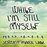 While I'm Still Myself | Jeremy Mark Lane