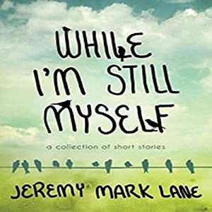 While I'm Still Myself Audiobook