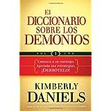 El diccionario sobre los demonios - vol. 1: Conozca a su enemigo. Aprenda sus estrategias.  ¡Derrótelo!