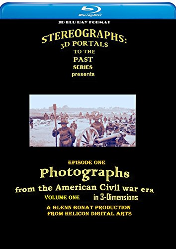 (Stereographs: 3D Portals To The Past Episode One: Photographs From The American Civil War Era Volume One In 3D)