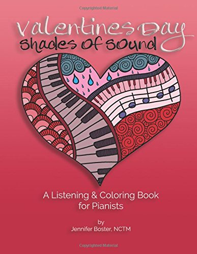 Valentines Day Shades of Sound: A Listening & Coloring Book for Pianists