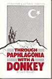 Through Paphlagonia with a Donkey, David Beasley, 0915317001