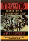 Intervention The United States And The Mexican Revolution 1913to1