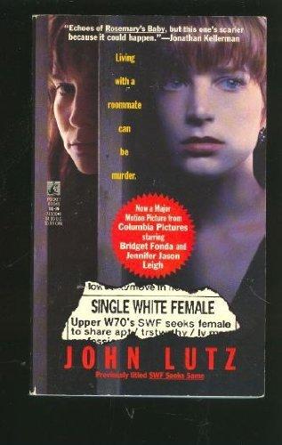 Single White Female by John Lutz (1992-08-01)