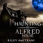 The Haunting of Alfred House | Riley Amitrani