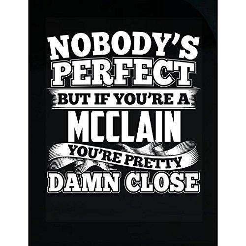 Nobody's Perfect But A Mcclain Is Pretty Damn Close - Sticker