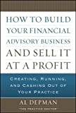 How to Build Your Financial Advisory Business and Sell It at a Profit 9780071621571