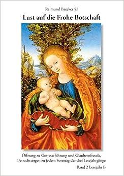 Book Lust Auf Die Frohe Botschaft, Lesejahr B