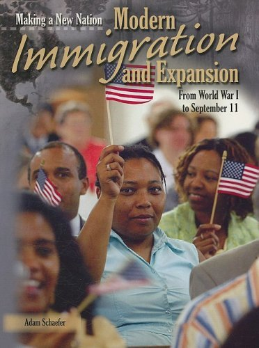 Modern Immigration and Expansion (Making a New Nation) by Adam Schaefer (2006-08-17) pdf