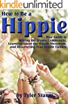 How to Be a Hippie: Your Guide to Joi...