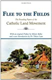 Flee to the Fields: The Founding Fathers of the Catholic Land Movement
