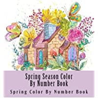 Spring Season Color By Number Book (Adult Color By Numbers)