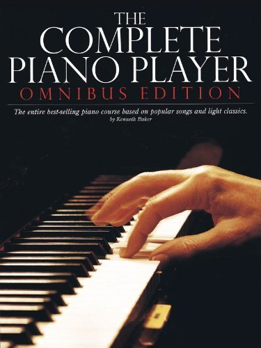 The Complete Piano Player: Omnibus Edition (Complete Piano Player Series) by Kenneth Baker (1992-01-08)