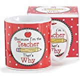 Because I Am The Teacher Coffee Mug/cup Great Gift For Teacher