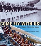 img - for Come Fly with Us!: A Global History of the Airline Hostess by Johanna Omelia (2003-03-01) book / textbook / text book