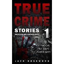 True Crime Stories: 12 Shocking True Crime Murder Cases (True Crime Anthology)