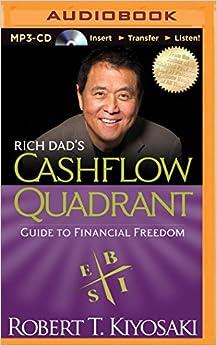 Rich Dad's Cashflow Quadrant: Guide to Financial Freedom (Rich ...