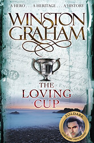 The Loving Cup: A Novel of Cornwall 1813–1815 (The Poldark Saga)