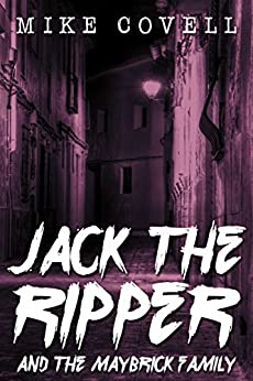 Jack The Ripper and the Maybrick Family by [Covell, Mike]