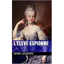 L'ELEVE ESPIONNE (HENRIETTE D'AUBIET t. 2) (French Edition)