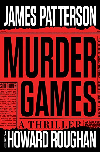Introducing the next unforgettable character from the imagination of James Patterson…  Murder Game