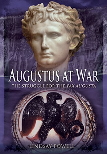 Augustus at War: The Struggle for the Pax Augusta (California Augusta)