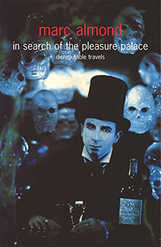 In Search of the Pleasure Palace: Disreputable Travels pdf