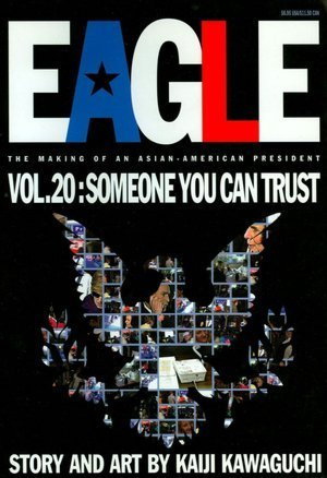Eagle, The Making Of An Asian-American President 20: Someone You Can Trust by Kaiji Kawaguchi (2001-10-02)