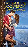 True-Blue Cowboy Christmas (Big Sky Cowboys Book 3)