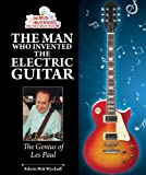 The Man Who Invented the Electric Guitar, Edwin Brit Wyckoff, 1464402078