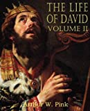 The Life of David, Arthur W. Pink, 1612033199