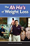 The Ah Ha's of Weight Loss, Brad LaTour, 0615231950