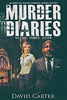 The Murder Diaries - Seven Times Over by [Carter, David]