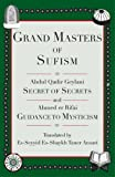 (US) Grand Masters of Sufism: Abdul Qadir Geylani, Secret of Secrets and Ahmed er Rifai, Guidance to Mysticism