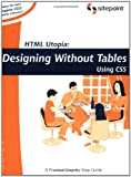 img - for HTML Utopia: Designing Without Tables Using CSS (Build Your Own) book / textbook / text book