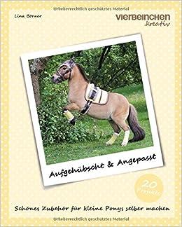Book Aufgehübscht and Angepasst: Schönes Zubehör für kleine Ponys selber machen: Volume 1 (Vierbeinchen.kreativ)