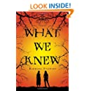 What We Knew: A Novel