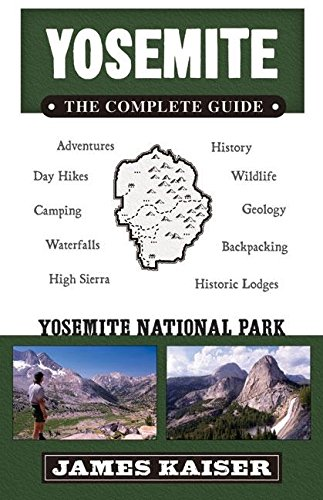 Yosemite: The Complete Guide: Yosemite National Park (Color Travel (Glacier National Park Backpacking)