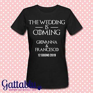 T-shirt donna The Wedding is Coming, Addio al Nubilato, Matrimonio, Hen Party Game of Thrones inspired PERSONALIZZATA CON I NOMI DEGLI SPOSI E LA DATA DELLE NOZZE!