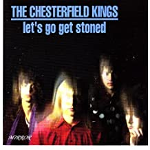 Let's Go Get Stoned by Chesterfield Kings