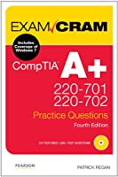 CompTIA A+ 220-701 and 220-702 Practice Questions Exam Cram (4th Edition) Front Cover